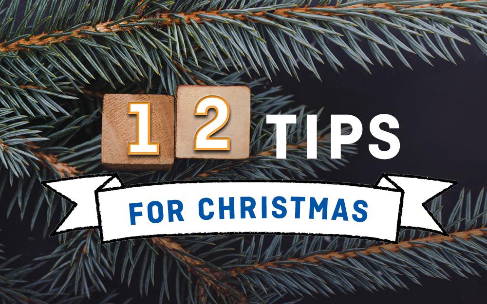 12 tips for Christmas