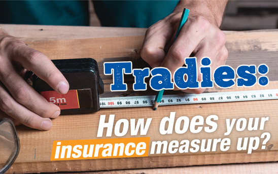 Tradies: How does your insurance measure up?