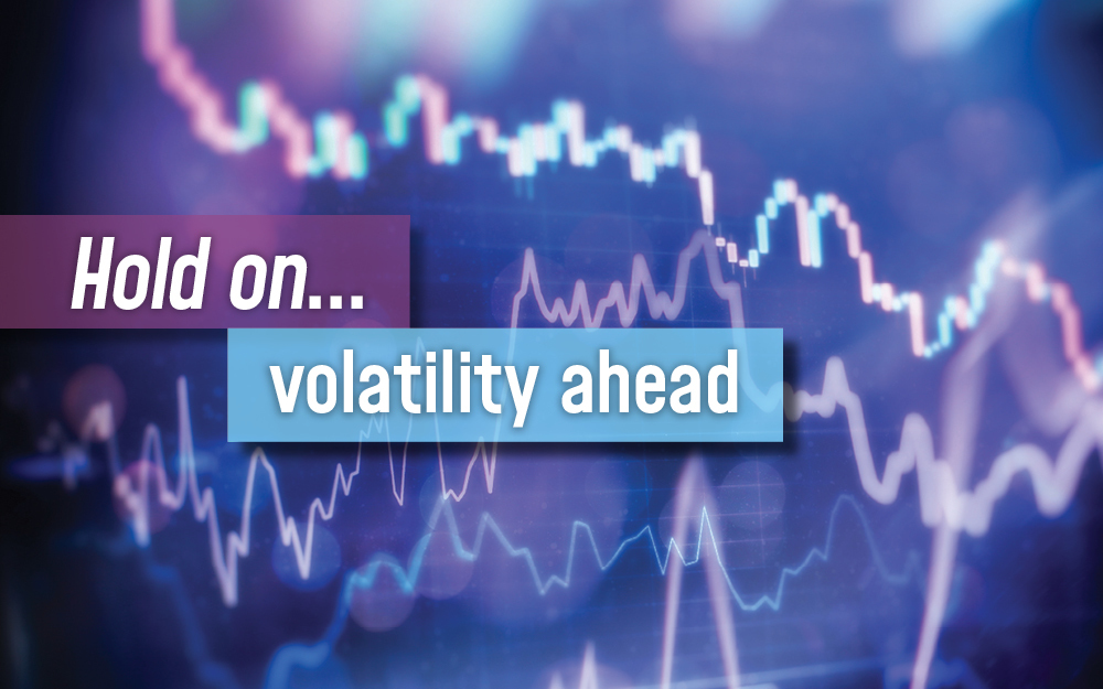 Hold on... volatility ahead