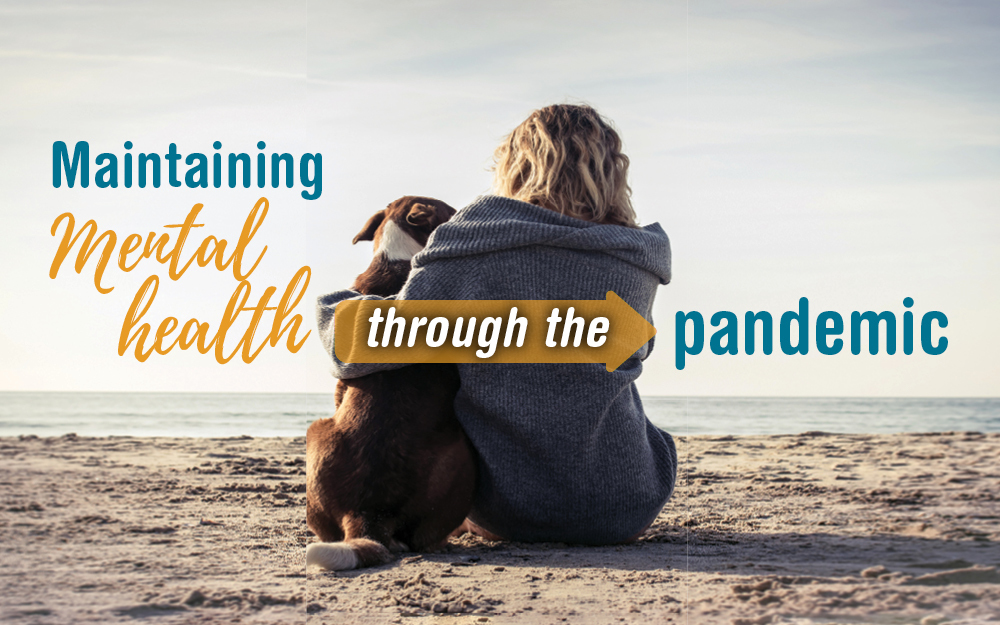 Maintaining your mental health through the pandemic