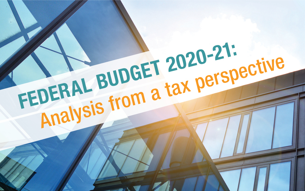 Federal Budget 2020-21: Analysis from a tax perspective