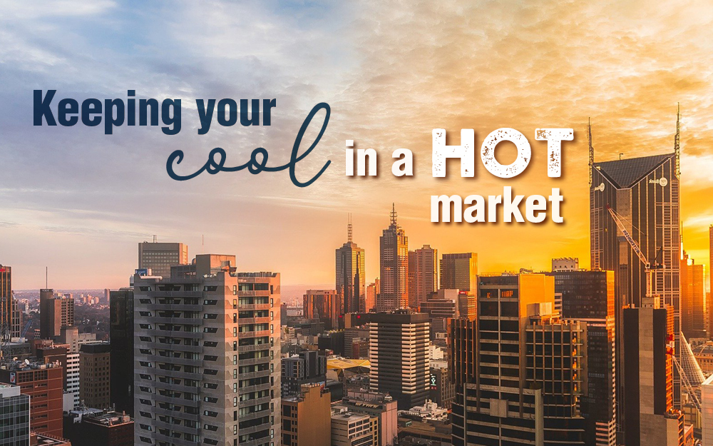 Keeping your cool in a hot market